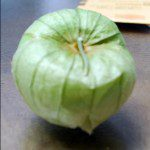 """Otherwise known as a """"green tomato"""". Tart in taste and a staple in Mexican cuisine"""